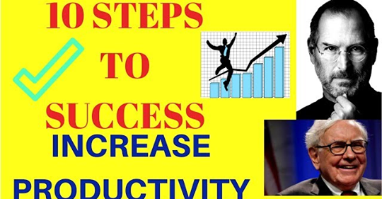 10 Rules For Success | 10 Steps To Increase Productivity | How To Start Business | Entrepreneur 2018