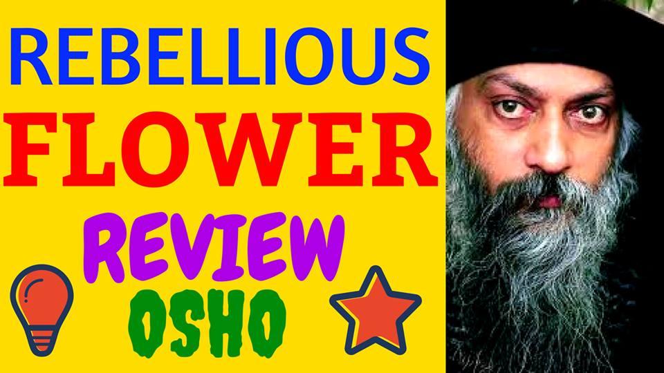 Rebellious Flower Full Movie Review Osho Rajneesh Hindi Speech Pravachan Documentary Meditation 2018