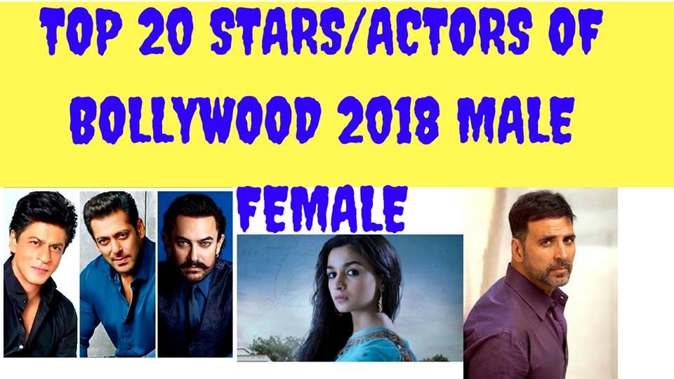 TOP 20 ACTORS (STARS) OF BOLLYWOOD (MALE/FEMALE) 2018 SALMAN ALIA BHATT AKSHAY KUMAR AAMIR DEEPIKA
